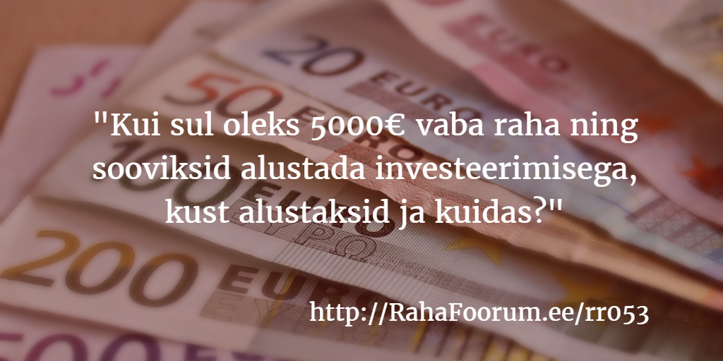 Kuhu investeerida €5000?