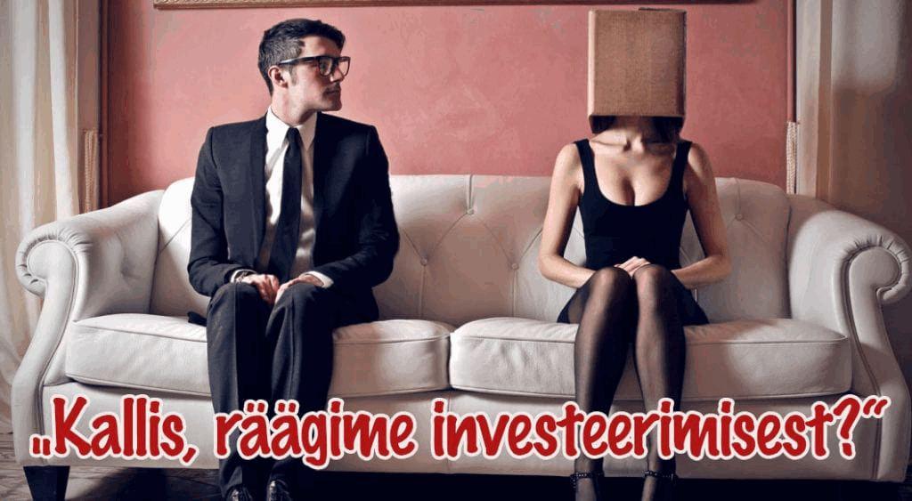 kallis, räägime investeerimisest?